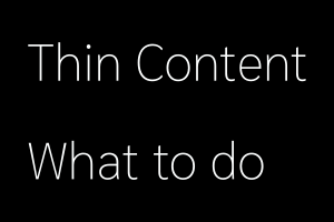 Thin Content - What to Do